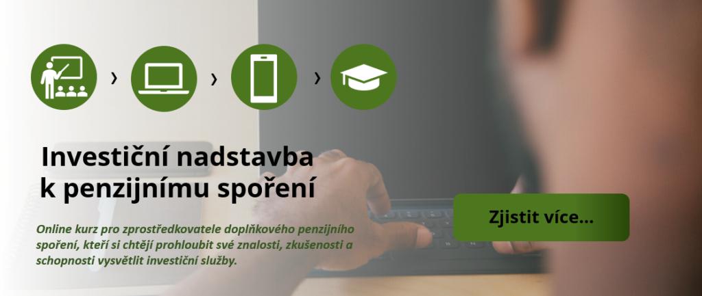 Investiční nadstavba k penzijnímu spoření  - Online kurz pro zprostředkovatele doplňkového penzijního spoření, kteří si chtějí prohloubit své znalosti, zkušenosti a schopnosti vysvětlit investiční služby.