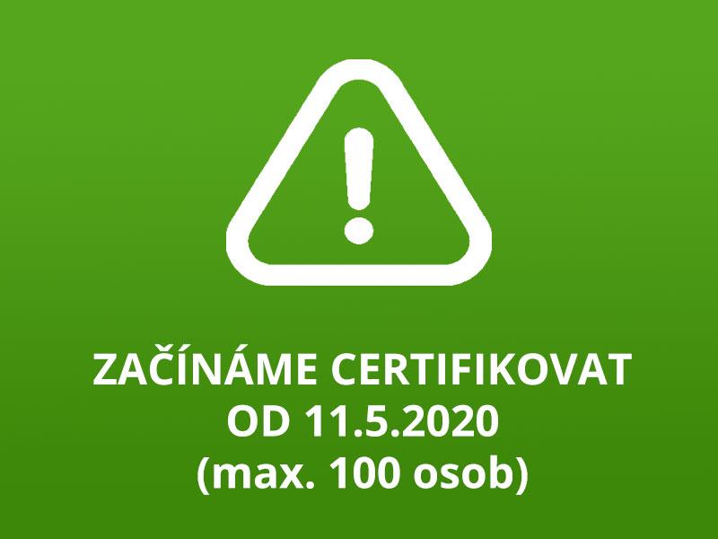 Začínáme certifikovat od 11.5.2020